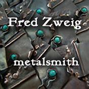 Fred Zweig - Metalsmith, artist and teacher